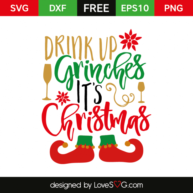 Drink up Grinches it's Christmas | Lovesvg.com