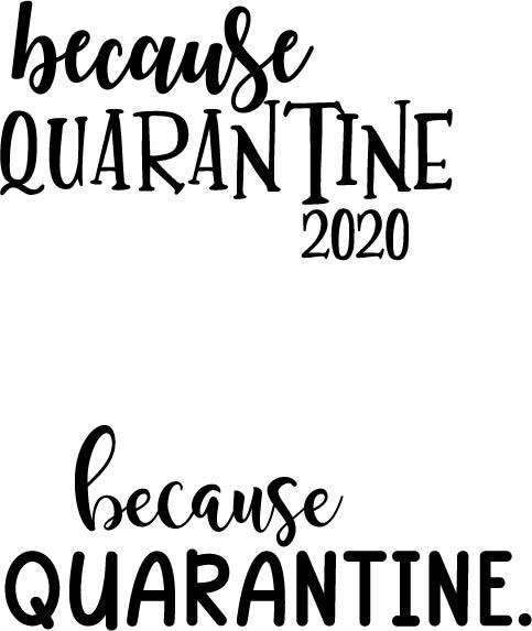 because quarantine